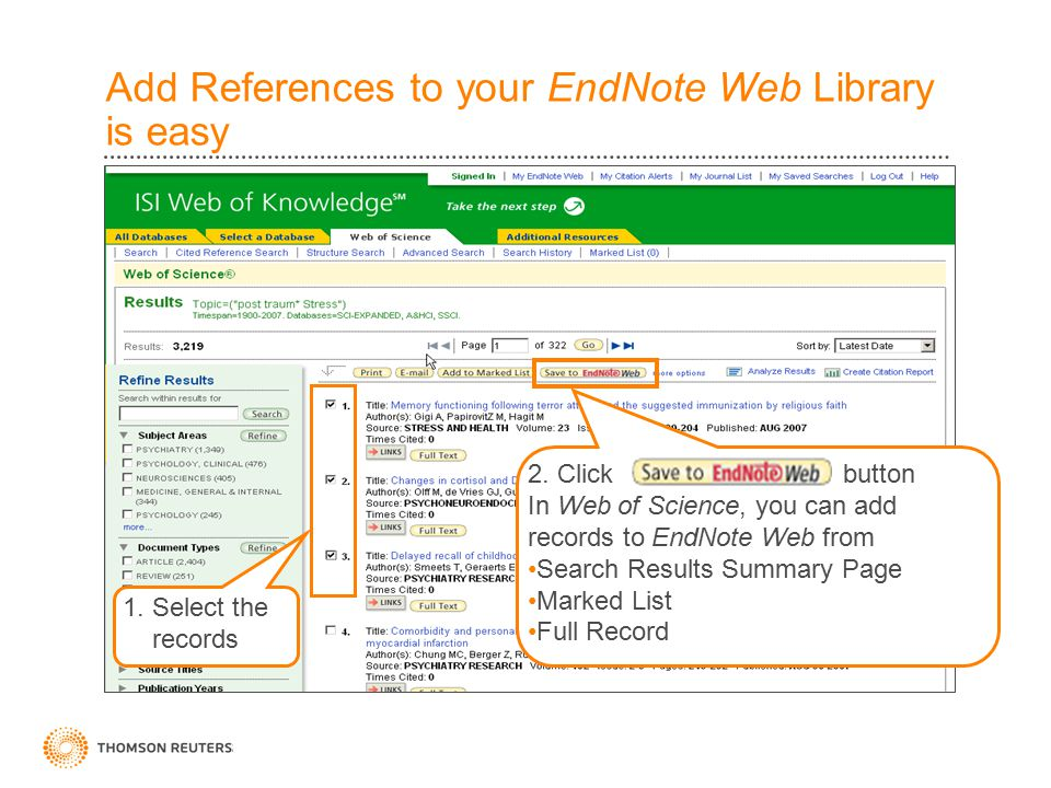 Add References to your EndNote Web Library is easy 2. Click button In Web of Science, you can add records to EndNote Web from Search Results Summary P