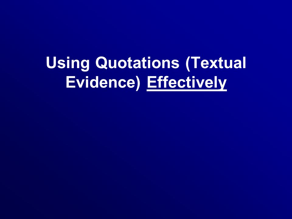 Using Quotations (Textual Evidence) Effectively