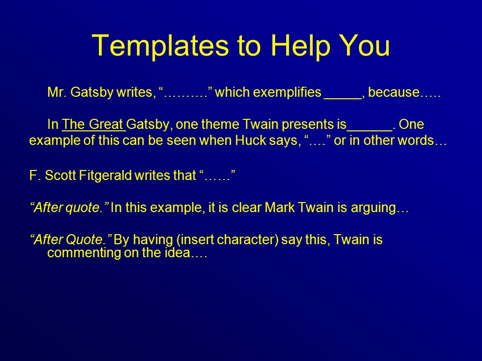 Templates to Help You Mr.Gatsby writes, ………. which exemplifies _____, because…..