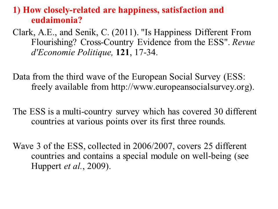 1) How closely-related are happiness, satisfaction and eudaimonia.