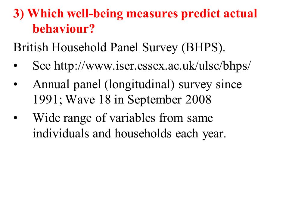 3) Which well-being measures predict actual behaviour.
