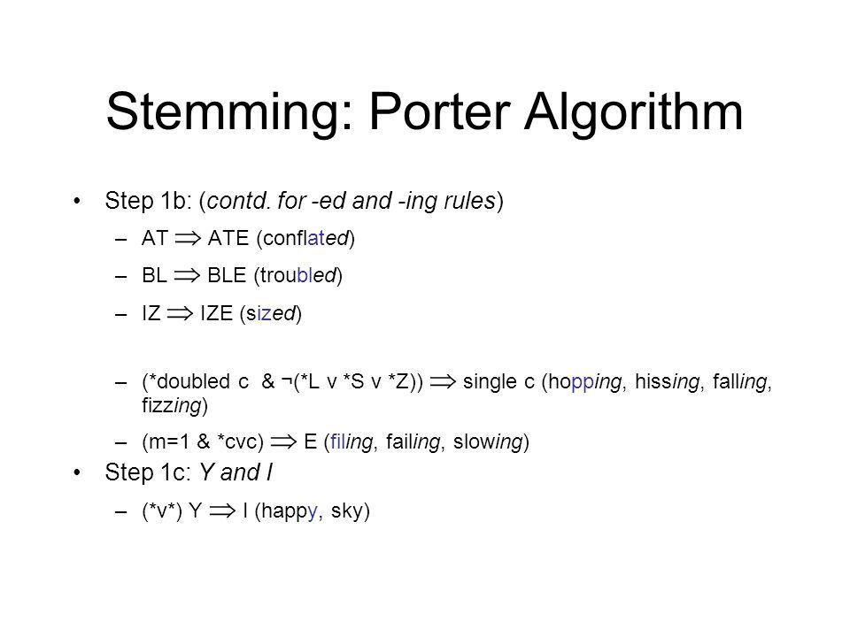 Stemming: Porter Algorithm Step 1b: (contd.