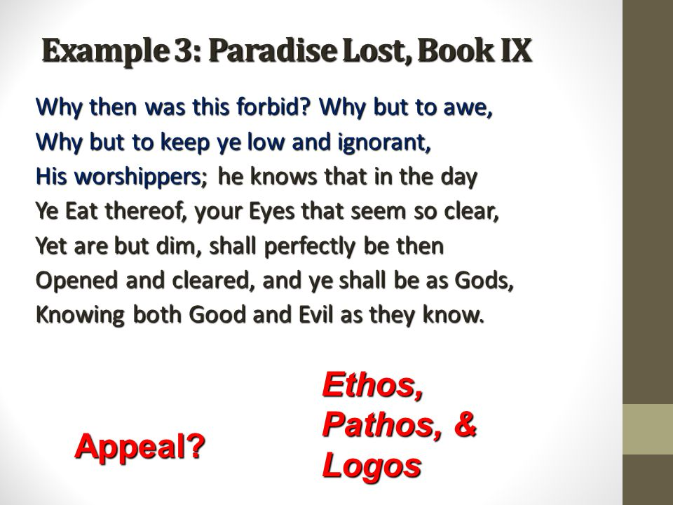 Example 3: Paradise Lost, Book IX Why then was this forbid.