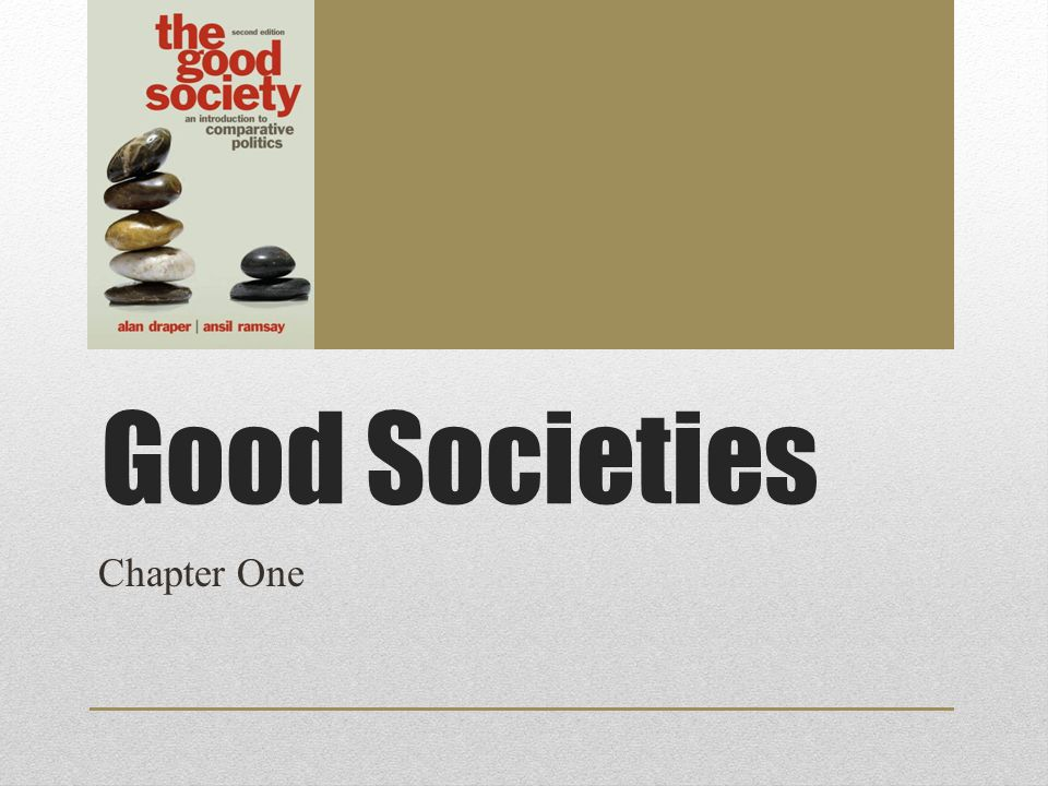 Good Societies Chapter One