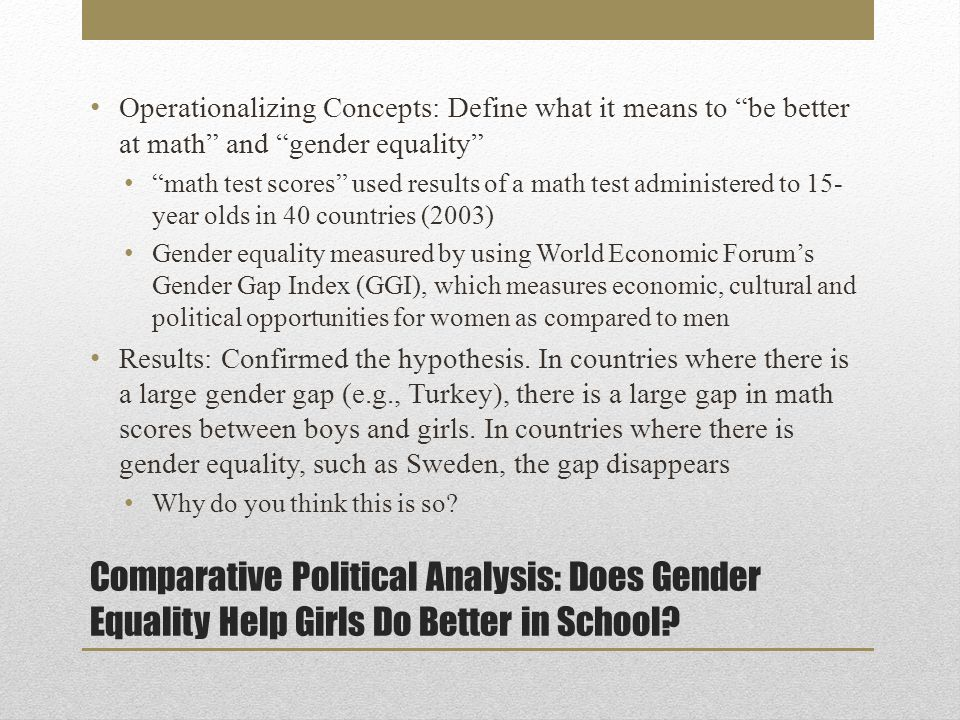 Comparative Political Analysis: Does Gender Equality Help Girls Do Better in School.
