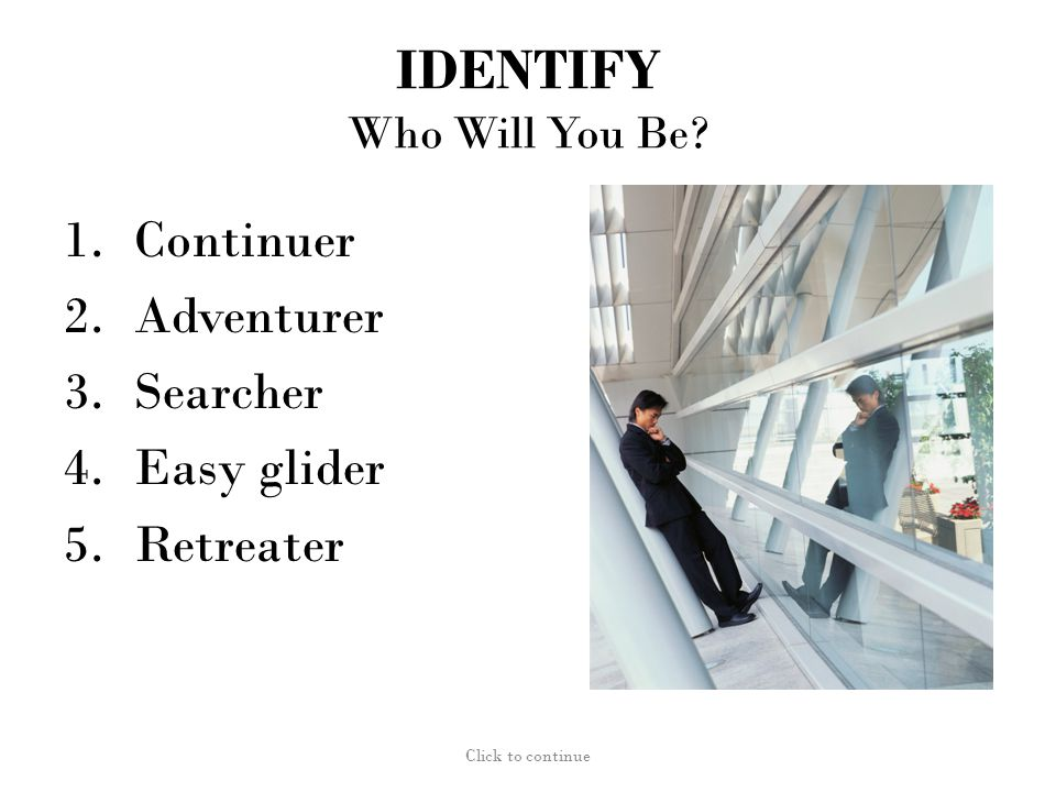 IDENTIFY Who Will You Be.