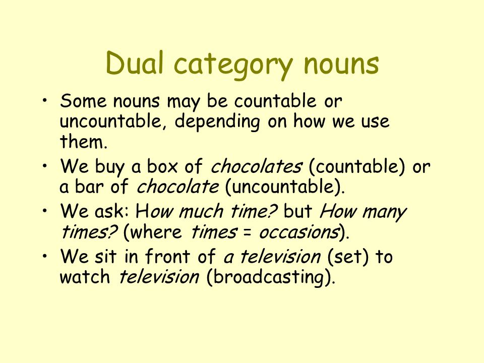 Uncountable nouns  Use these tests for uncountable nouns:  Uncountable (or non-count) nouns cannot be made plural. We cannot say: two funs, three ad