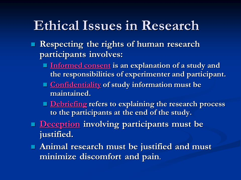 Ethical Issues in Research Respecting the rights of human research participants involves: Respecting the rights of human research participants involve