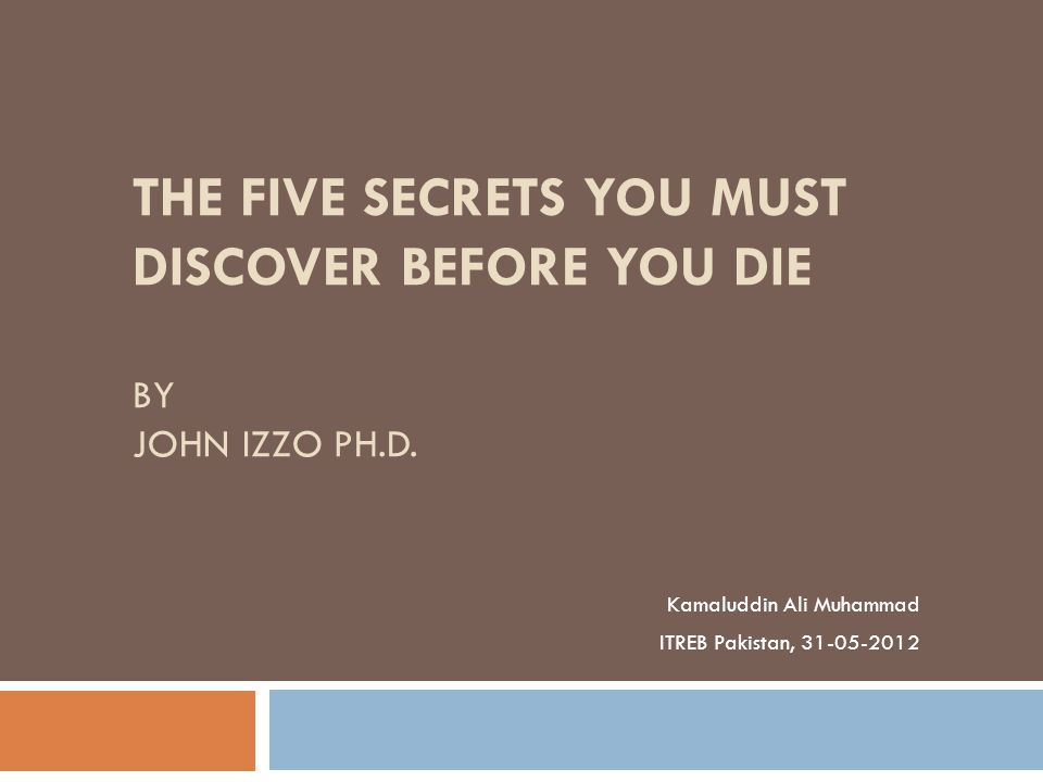 BOOK REVIEW THE FIVE SECRETS YOU MUST DISCOVER BEFORE YOU DIE BY JOHN IZZO PH.D.