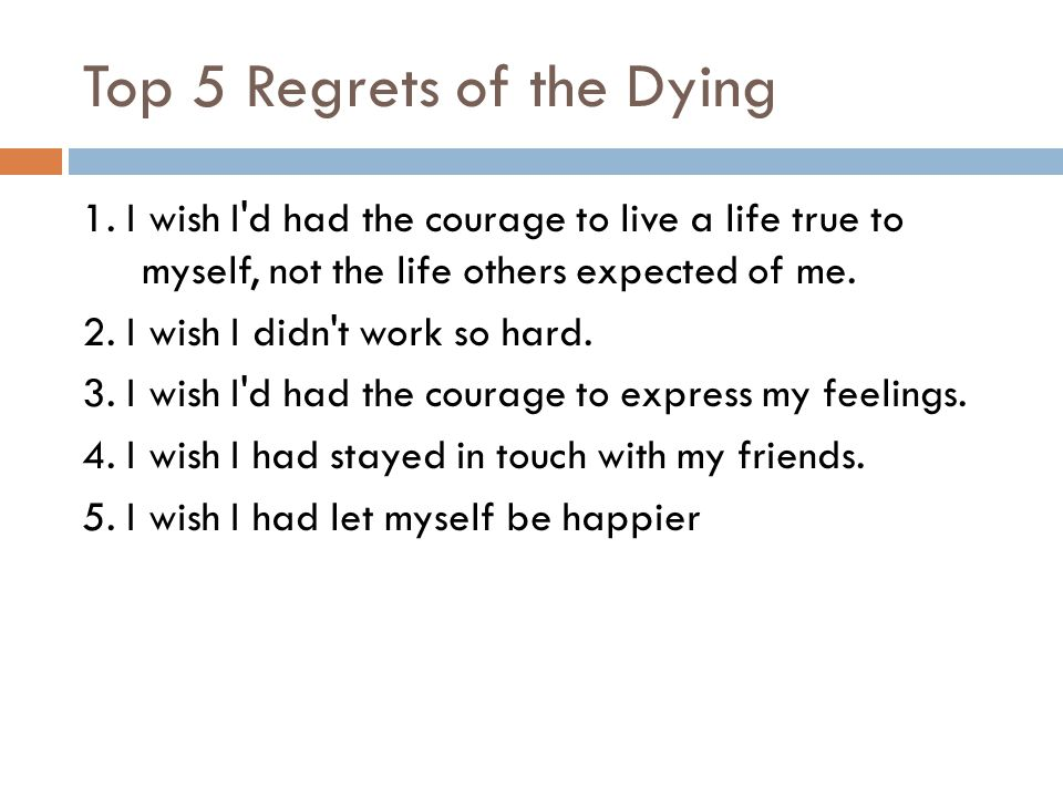 Top 5 Regrets of the Dying 1.