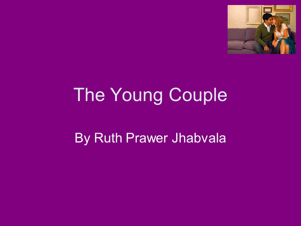 The Young Couple By Ruth Prawer Jhabvala