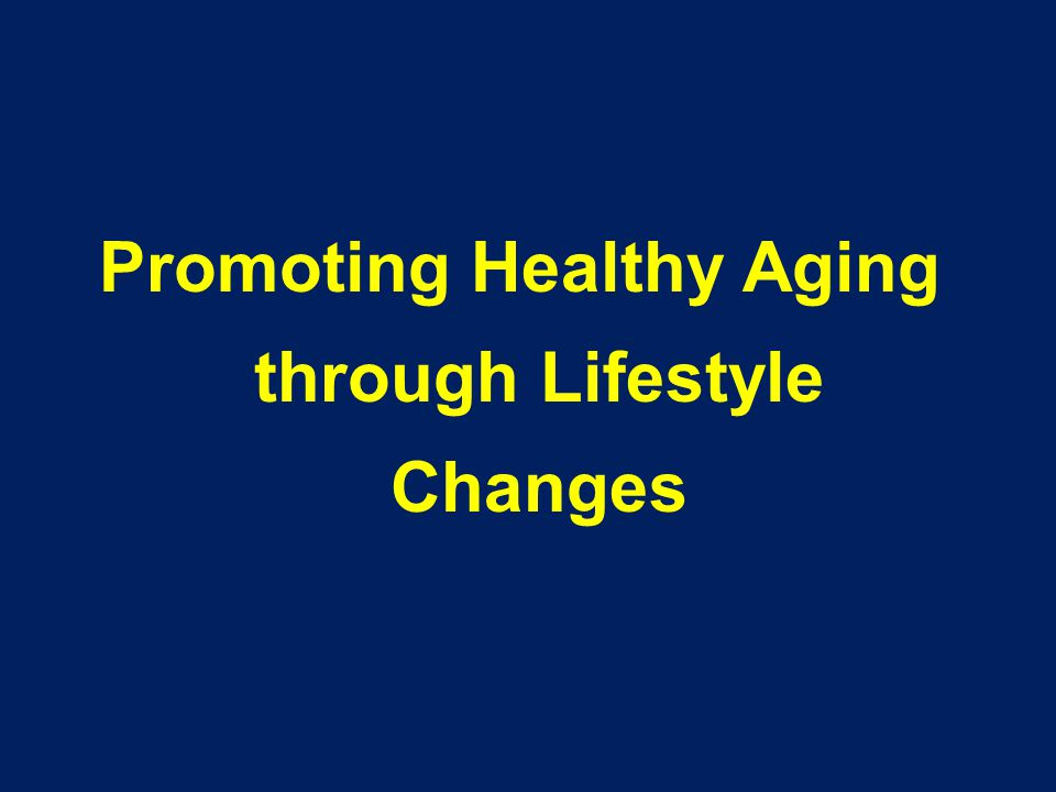 Promoting Healthy Aging through Lifestyle Changes