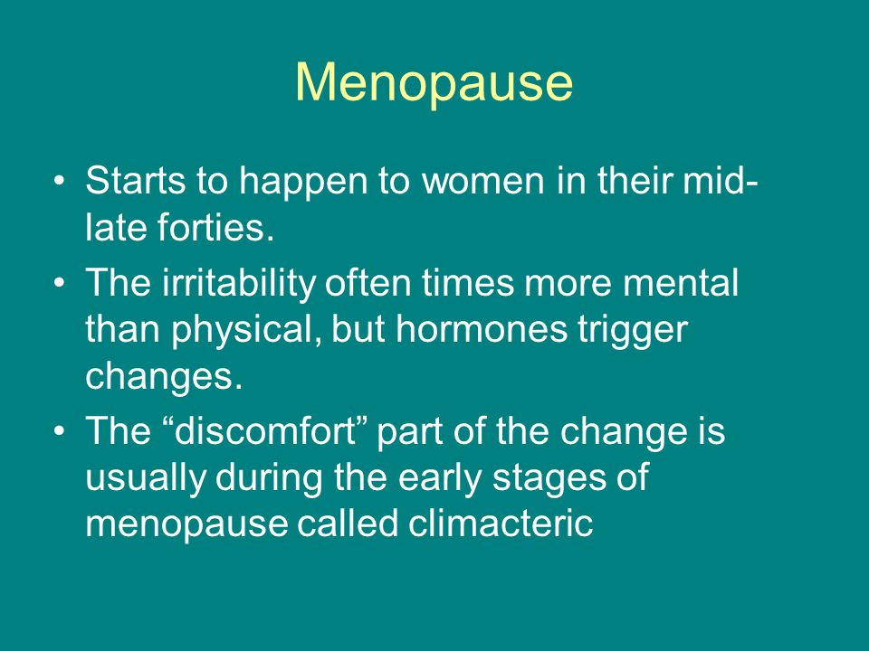 Menopause Uhh…not sure if I would sing about this, regardless of gender.