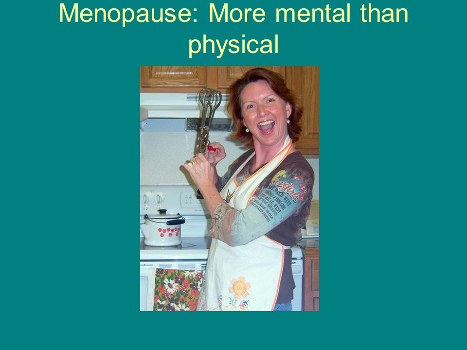 Menopause Women's cycles will end Men do not go through menopause, but men go through hormonal changes.
