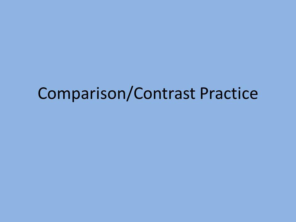 Comparison/Contrast Practice