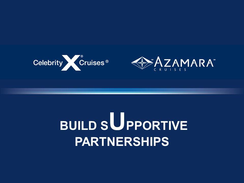 BUILD S U PPORTIVE PARTNERSHIPS