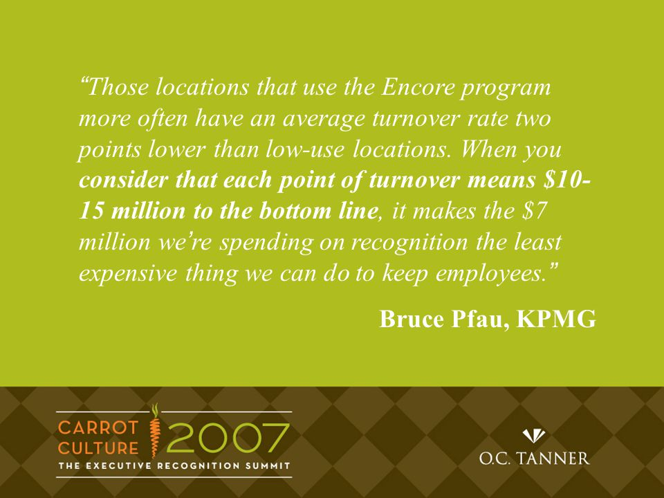 Those locations that use the Encore program more often have an average turnover rate two points lower than low-use locations.