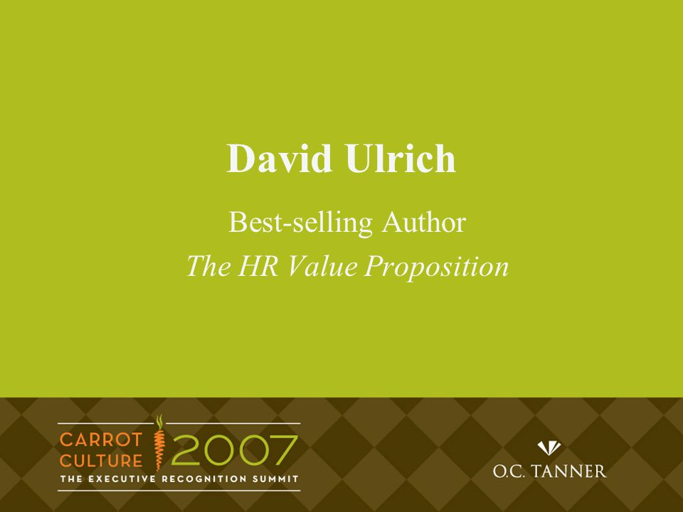David Ulrich Best-selling Author The HR Value Proposition