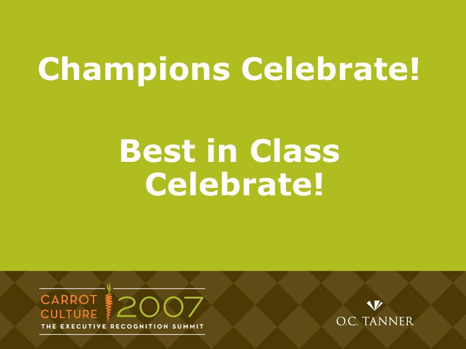 Champions Celebrate! Best in Class Celebrate!