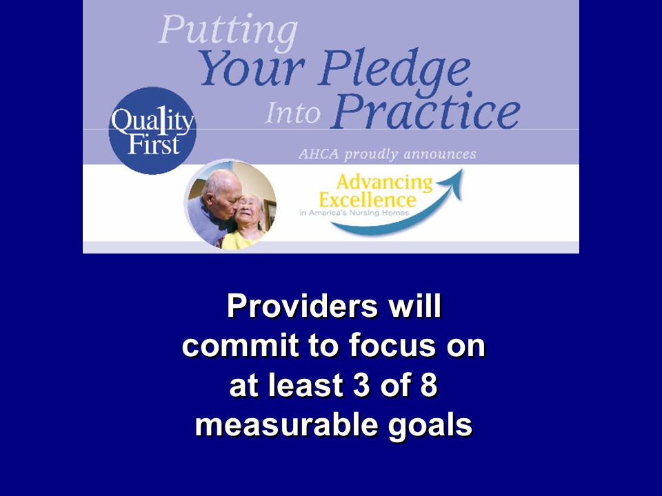 Providers will commit to focus on at least 3 of 8 measurable goals