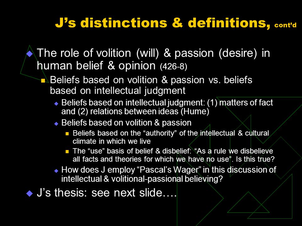 J's distinctions & definitions, cont'd  Options (425-6) An option is a choice between two hypotheses Kinds of options:  Is the option living or dead.