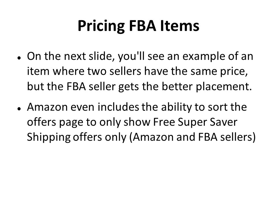 Pricing FBA Items On the next slide, you'll see an example of an item where two sellers have the same price, but the FBA seller gets the better placem
