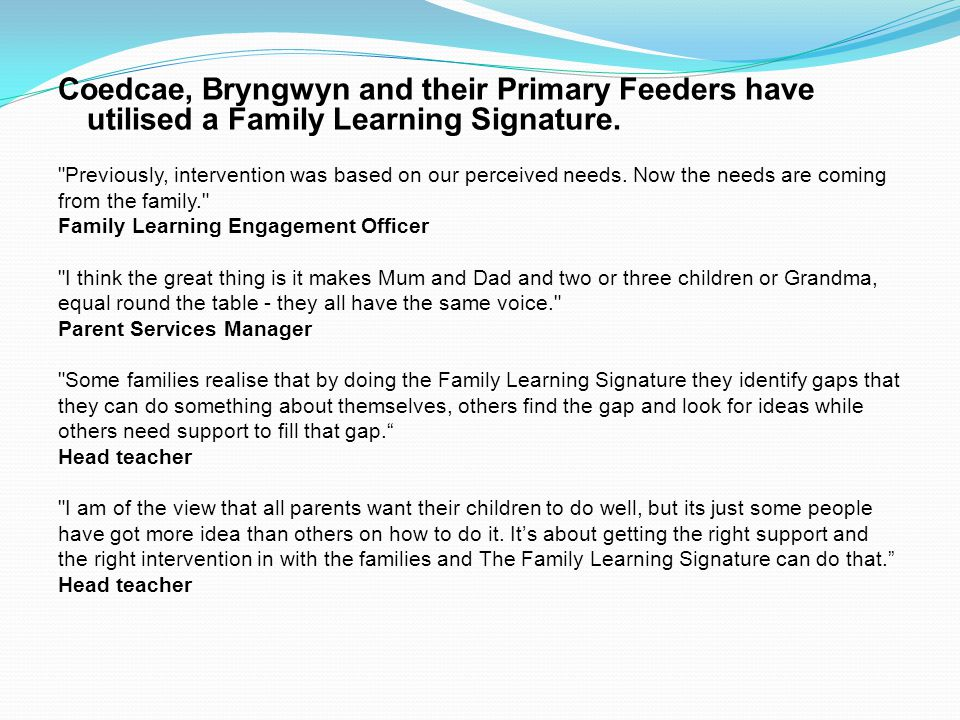Coedcae, Bryngwyn and their Primary Feeders have utilised a Family Learning Signature.