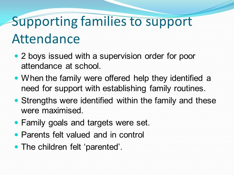 Supporting families to support Attendance 2 boys issued with a supervision order for poor attendance at school.