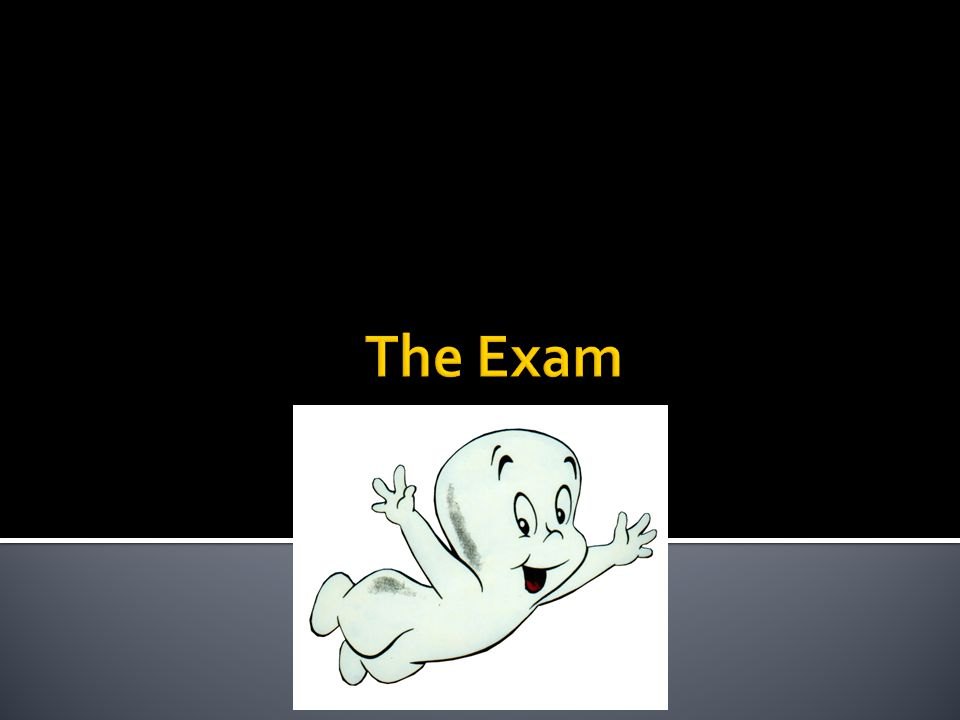  The exam room will be 4a58, unless you hear otherwise (maybe two rooms, only 12 in 4a58, but only room with SPSS!)  Date: 5th of January (curse you Bill!)  Time: 09:00 – 13:00 – 4 hours  The room is open 30 mins before exam start