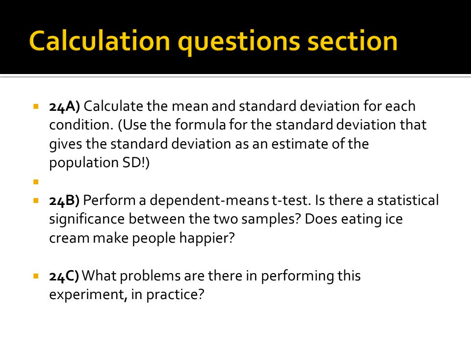  24A) Calculate the mean and standard deviation for each condition.