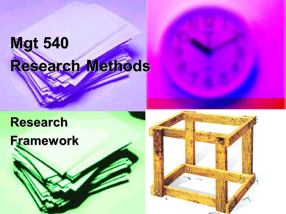 1 Mgt 540 Research Methods ResearchFramework