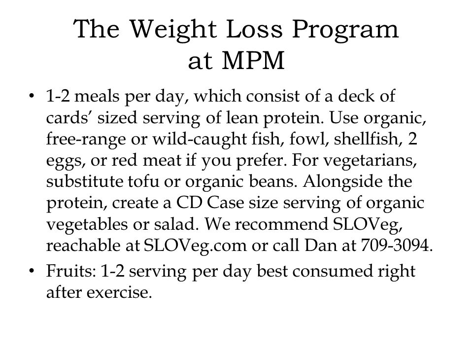 1-2 meals per day, which consist of a deck of cards' sized serving of lean protein.