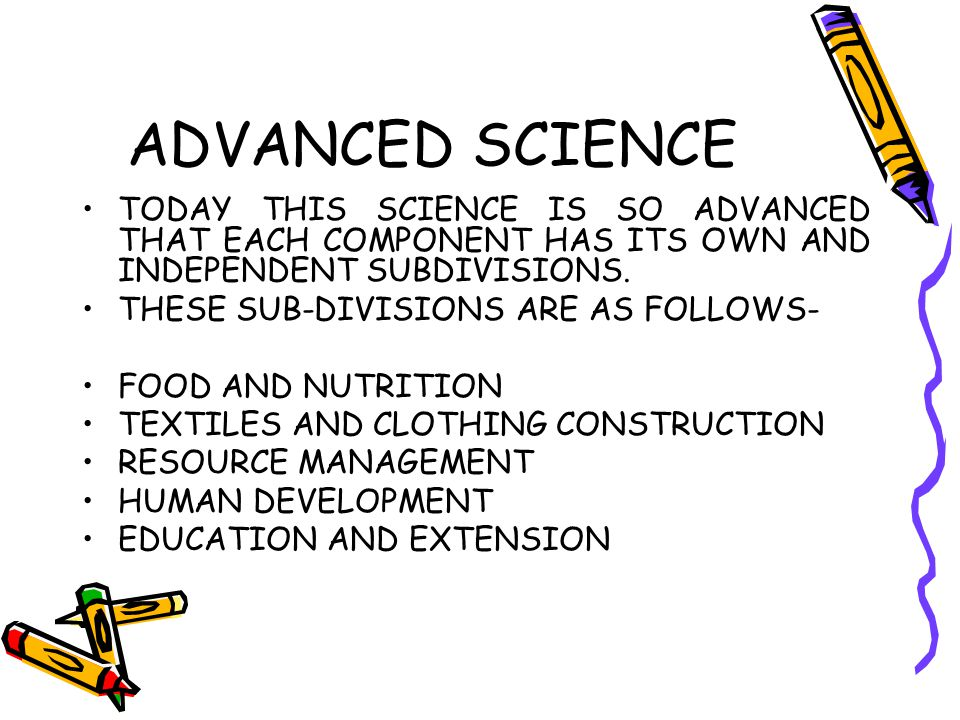 ADVANCED SCIENCE TODAY THIS SCIENCE IS SO ADVANCED THAT EACH COMPONENT HAS ITS OWN AND INDEPENDENT SUBDIVISIONS. THESE SUB-DIVISIONS ARE AS FOLLOWS- F