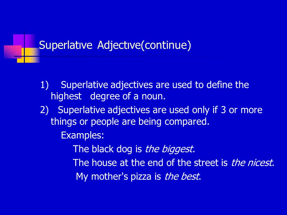 Superlatıve Adjectıve(continue) 1) Superlative adjectives are used to define the highest degree of a noun.