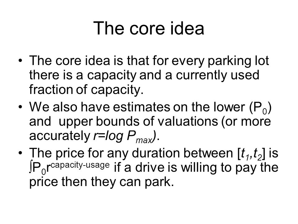 The core idea The core idea is that for every parking lot there is a capacity and a currently used fraction of capacity.