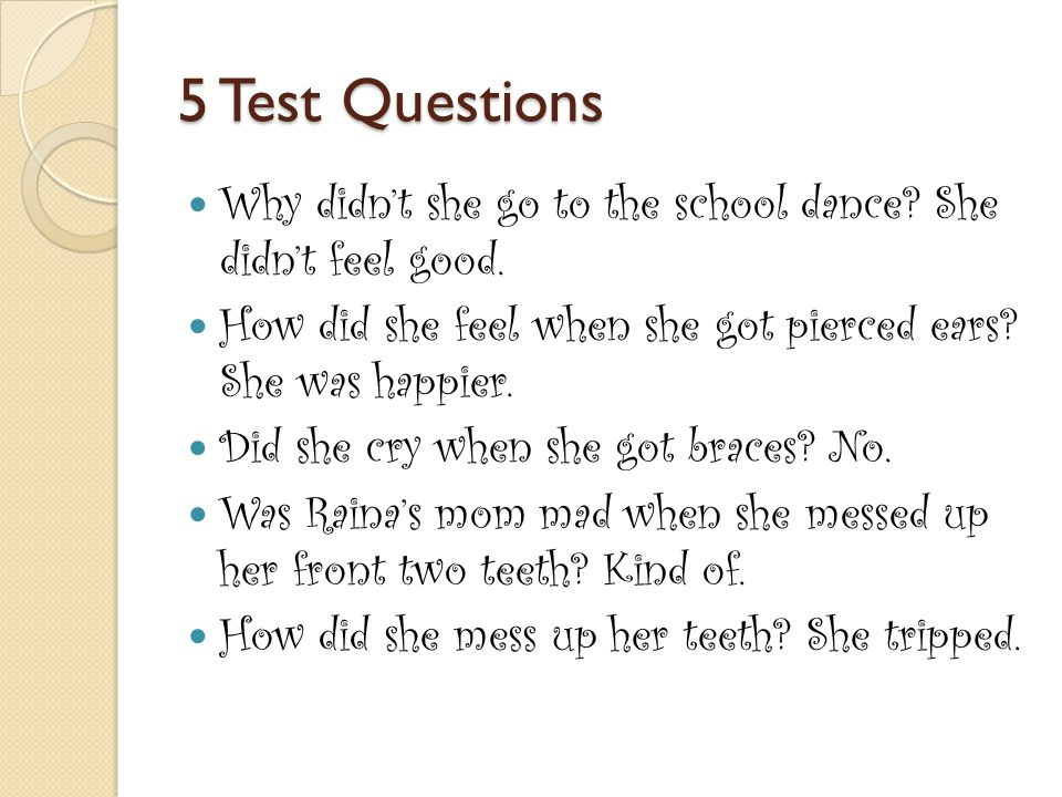 5 Test Questions Why didn't she go to the school dance.