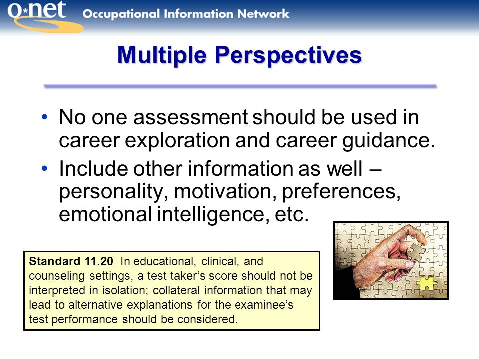 Multiple Perspectives No one assessment should be used in career exploration and career guidance.