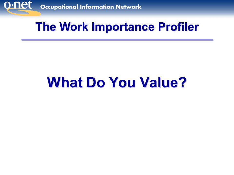 What Do You Value The Work Importance Profiler