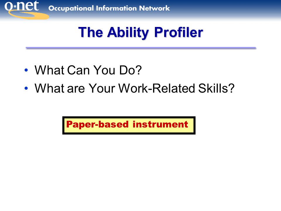 The Ability Profiler What Can You Do What are Your Work-Related Skills Paper-based instrument
