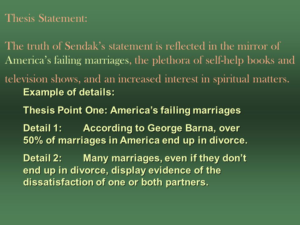 Thesis Statement: The truth of Sendak's statement is reflected in the mirror of America's failing marriages, the plethora of self-help books and television shows, and an increased interest in spiritual matters.