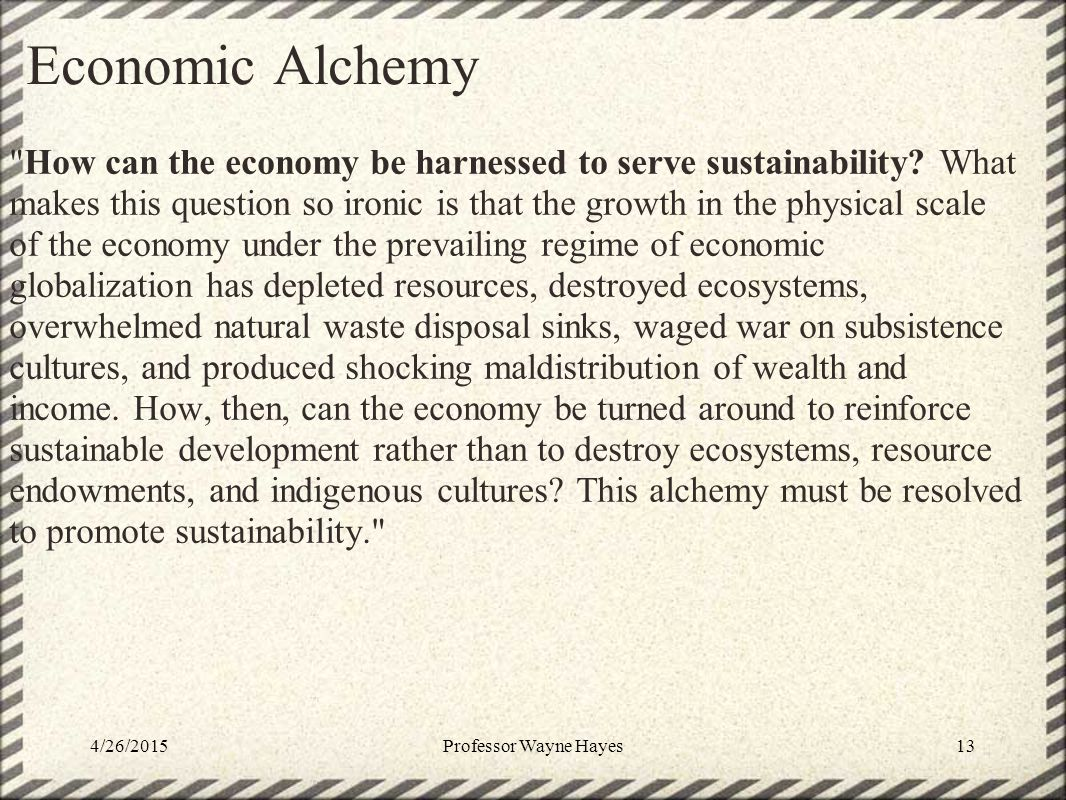Economic Alchemy How can the economy be harnessed to serve sustainability.