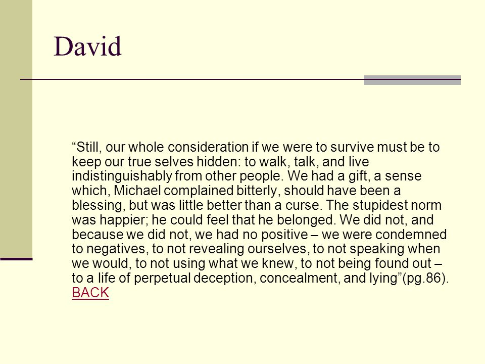 "David ""Still, our whole consideration if we were to survive must be to keep our true selves hidden: to walk, talk, and live indistinguishably from oth"