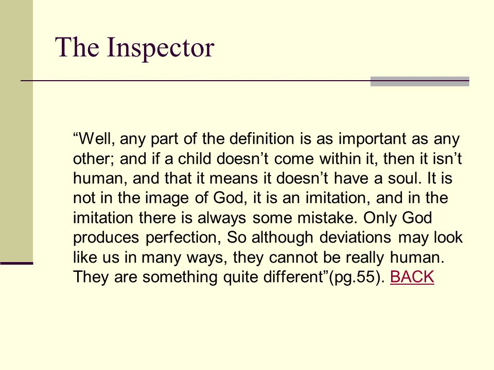 "The Inspector ""Well, any part of the definition is as important as any other; and if a child doesn't come within it, then it isn't human, and that it"