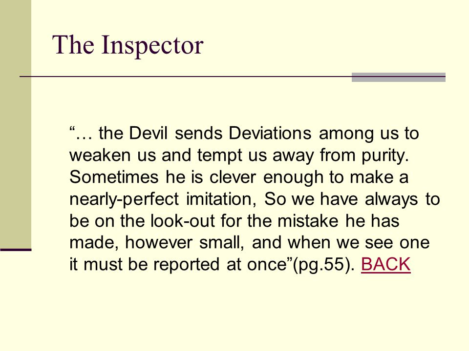 "The Inspector ""… the Devil sends Deviations among us to weaken us and tempt us away from purity. Sometimes he is clever enough to make a nearly-perfec"