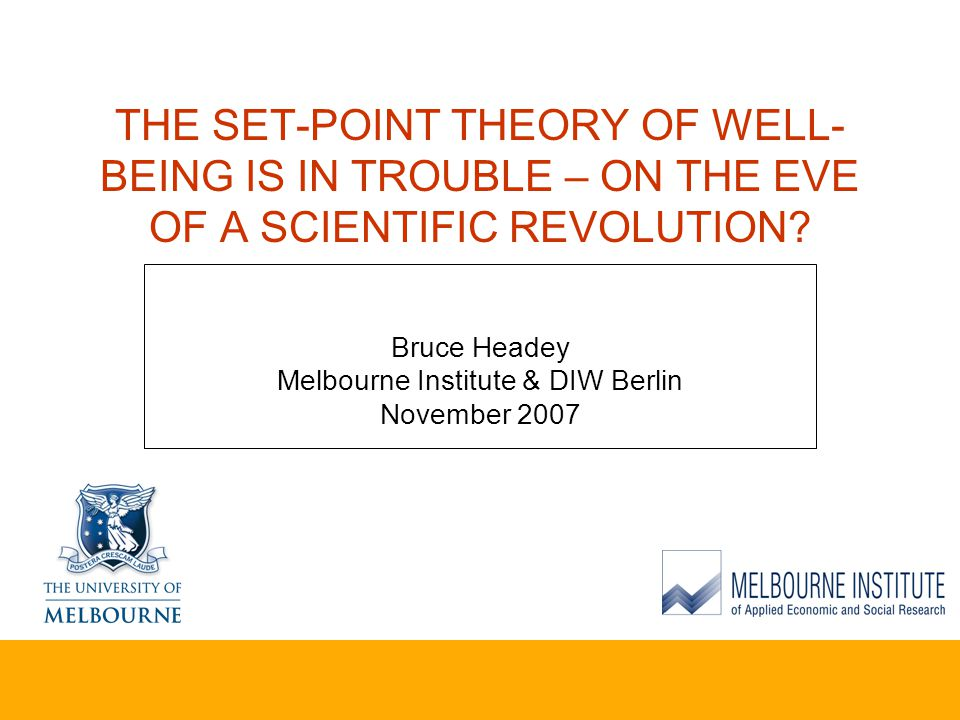 THE SET-POINT THEORY OF WELL- BEING IS IN TROUBLE – ON THE EVE OF A SCIENTIFIC REVOLUTION.