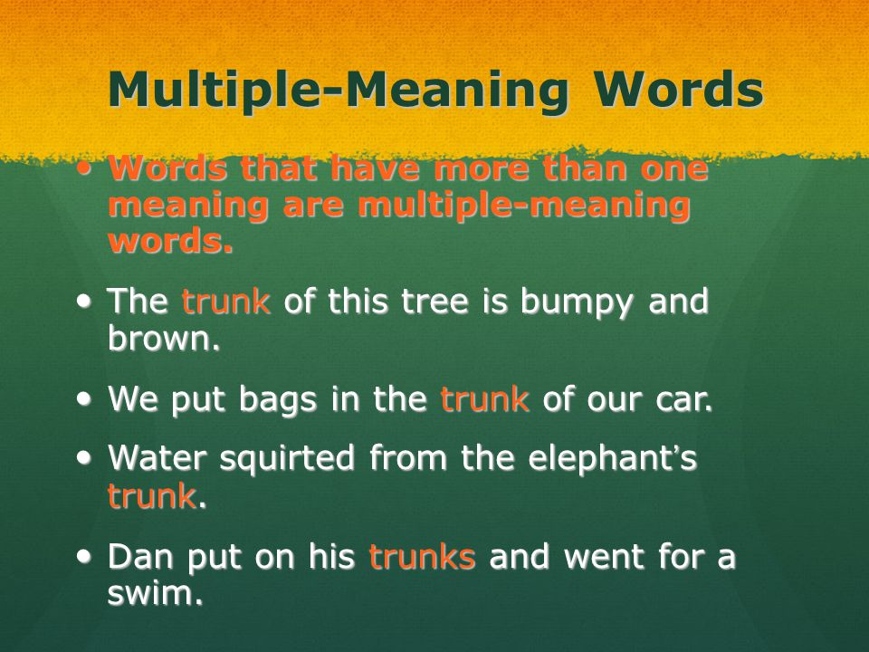 Multiple-Meaning Words Words that have more than one meaning are multiple-meaning words. Words that have more than one meaning are multiple-meaning wo