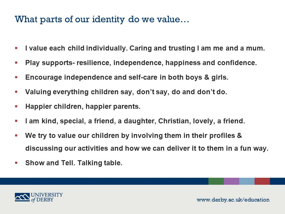 What parts of our identity do we value…  I value each child individually.
