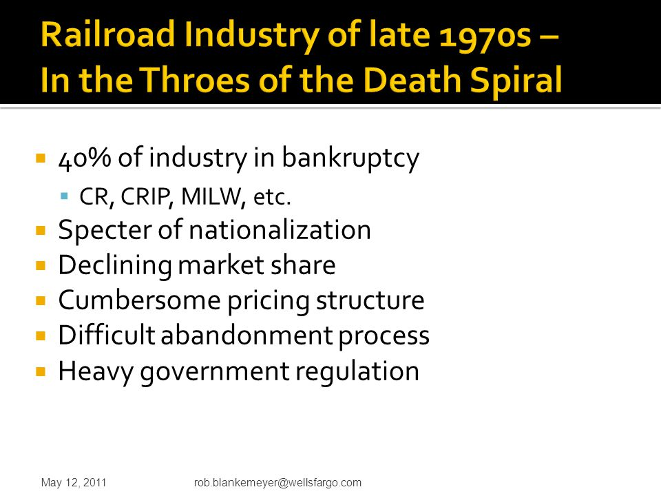  40% of industry in bankruptcy  CR, CRIP, MILW, etc.  Specter of nationalization  Declining market share  Cumbersome pricing structure  Difficul