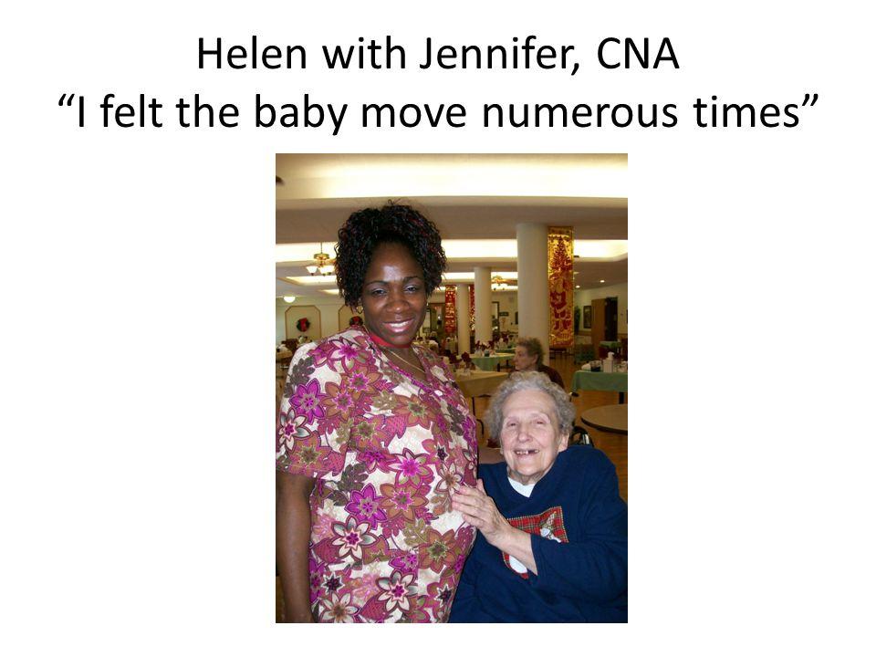 "Helen with Jennifer, CNA ""I felt the baby move numerous times"""