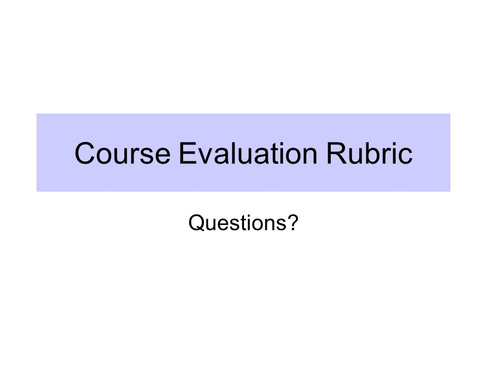 Course Evaluation Rubric Questions